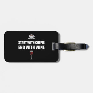 Start With Coffee End Wine Luggage Tag