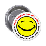 Start your day out with a smile Button