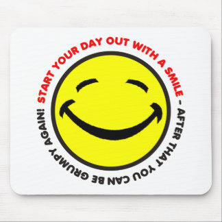 Start your day out with a smile Mousepad