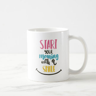 Start your morning with a smile coffee mug
