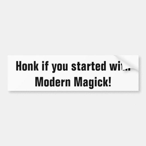 Started with Modern Magick bumper sticker