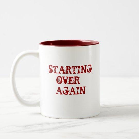 STARTING OVER - AGAIN Two-Tone COFFEE MUG