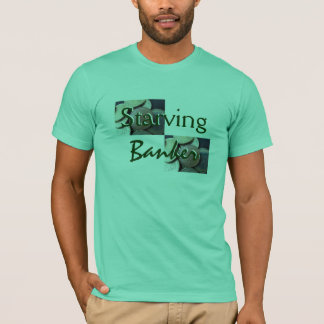 Starving Banker In Mint T-Shirt