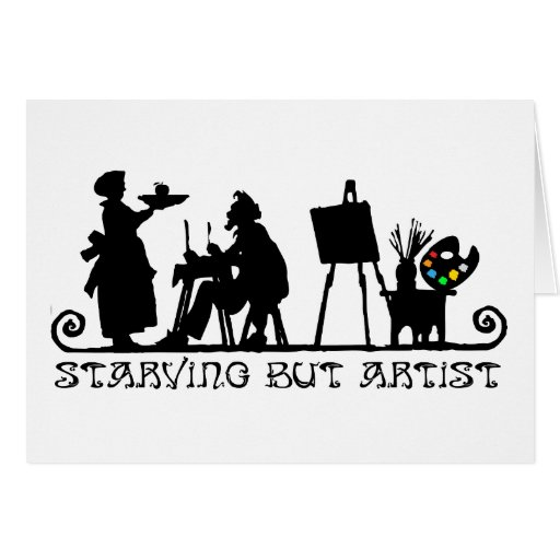 Starving But Artist Greeting Card