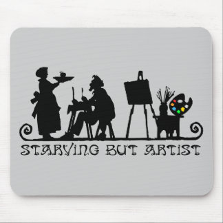 Starving But Artist Mouse Pad