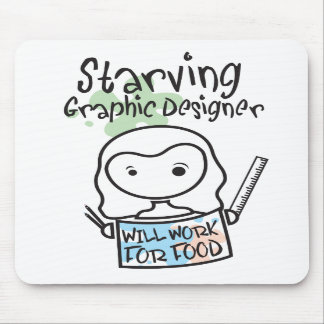 Starving Graphic Designer Mouse Pad