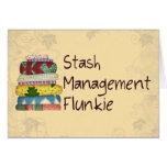 Stash Management Flunkie Greeting Card
