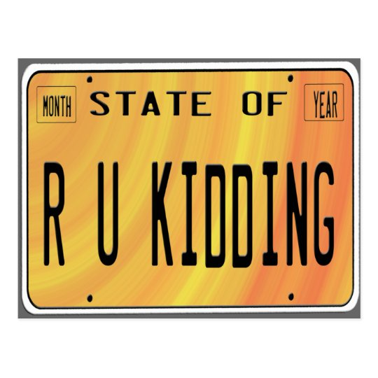 State of R U Kidding Postcard