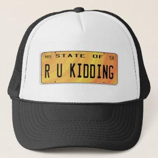 State of R U Kidding Trucker Hat