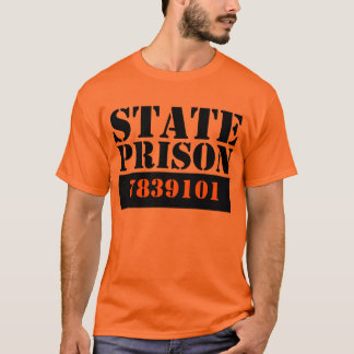 State Prison (add your number) T-Shirt