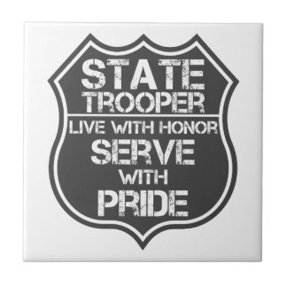 State Trooper Live With Honor Serve With Pride Tile