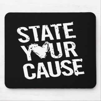 State Your Cause Mouse Pad