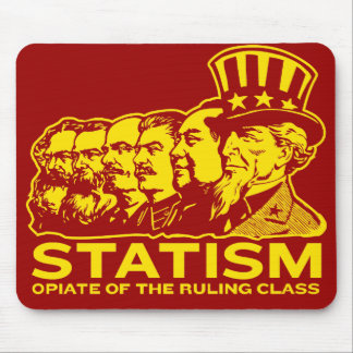 Statism Opiate of The Ruling Class Mousepad