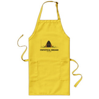Statistical Dreams (Bell Curve Humor) Long Apron