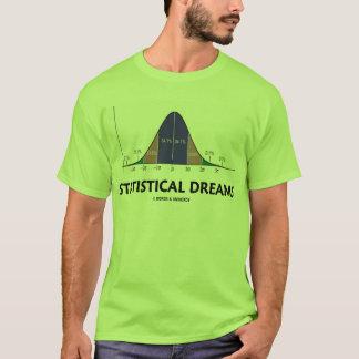 Statistical Dreams (Bell Curve Humor) T-Shirt