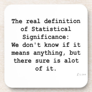 Statistical Significance Drink Coasters
