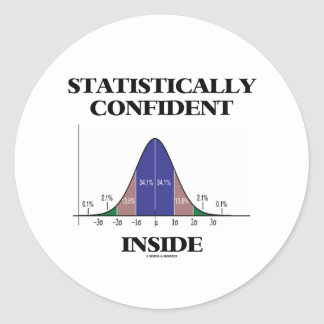 Statistically Confident Inside (Bell Curve Humor) Classic Round Sticker