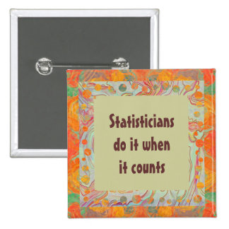 Statisticians do it when it counts buttons