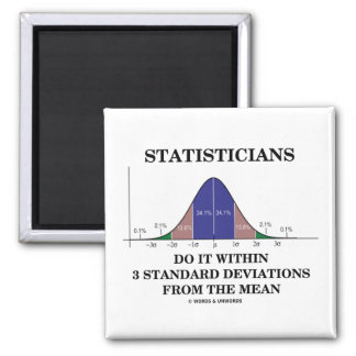 Statisticians Do It Within 3 Standard Deviations Refrigerator Magnet