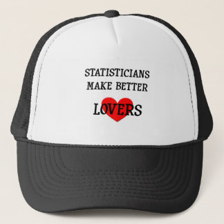 Statisticians Make Better Lovers Trucker Hat