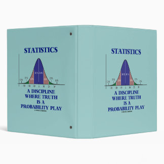 Statistics A Discipline Where Truth Is Probability 3 Ring Binder