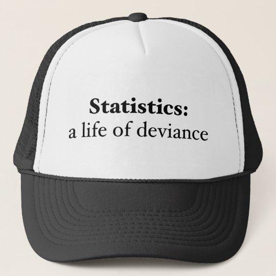 Statistics: a life of deviance trucker hat