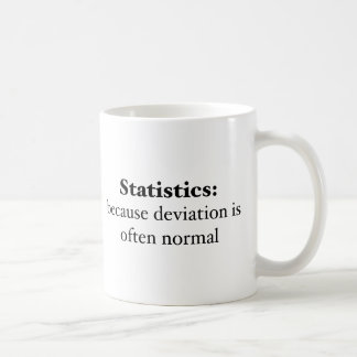 Statistics: because deviation is often normal coffee mug