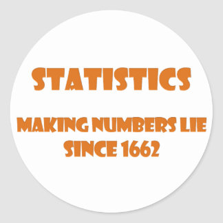 Statistics help people make numbers lies classic round sticker