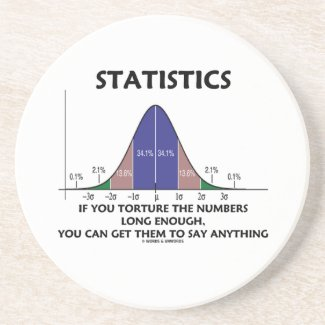 Statistics If You Torture The Numbers Long Enough Beverage Coaster