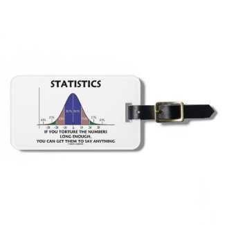 Statistics If You Torture The Numbers Long Enough Bag Tags