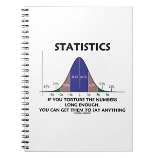 Statistics If You Torture The Numbers Long Enough Spiral Note Books