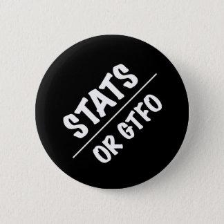Stats or GTFO (White Text) Pinback Button