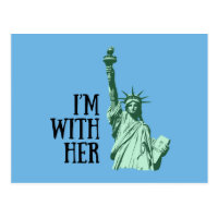 Statue of Liberty: I'm With Her Postcard