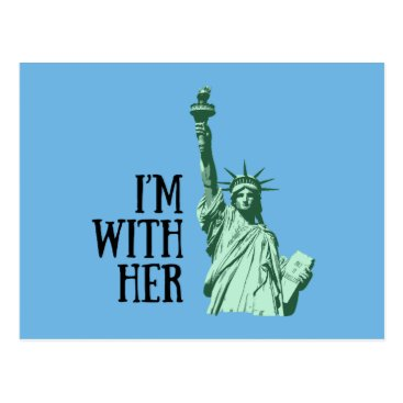 LetsDoThis2016 Statue of Liberty: I'm With Her Postcard