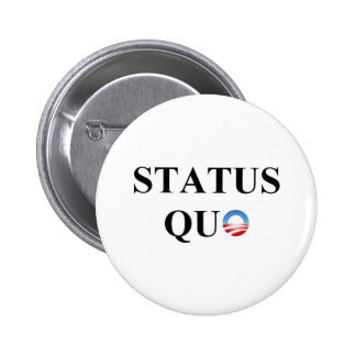 STATUS QUO BUTTONS