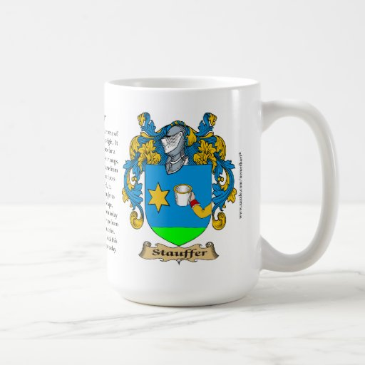 Stauffer name, the Origin, the Meaning and the Cre Coffee Mug