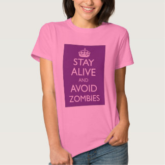 Stave Alive Avoid Zombies Women's T-shirt