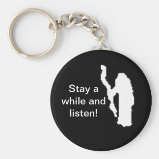 Stay a while and listen! - Keychain