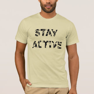 STAY ACTIVE T-Shirt