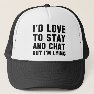 Stay And Chat Trucker Hat