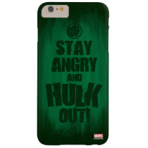 Stay Angry And Hulk Out Barely There iPhone 6 Plus Case