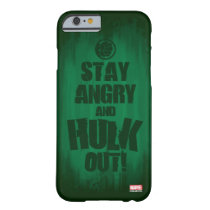 Stay Angry And Hulk Out Barely There iPhone 6 Case