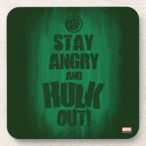 Stay Angry And Hulk Out Drink Coaster