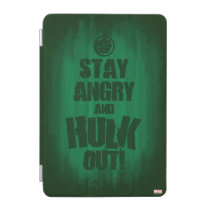 Stay Angry And Hulk Out iPad Mini Cover