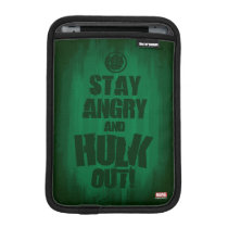 Stay Angry And Hulk Out iPad Mini Sleeve
