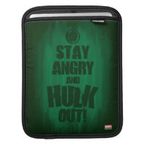 Stay Angry And Hulk Out iPad Sleeve