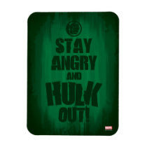 Stay Angry And Hulk Out Magnet