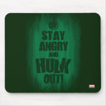 Stay Angry And Hulk Out Mouse Pad