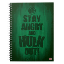 Stay Angry And Hulk Out Notebook
