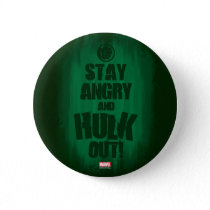 Stay Angry And Hulk Out Pinback Button